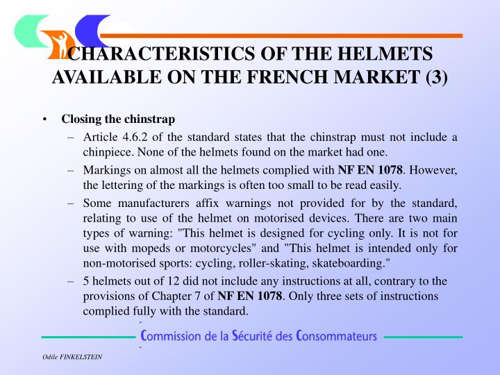 CHARACTERISTICS OF THE HELMETS AVAILABLE ON THE FRENCH MARKET (3)