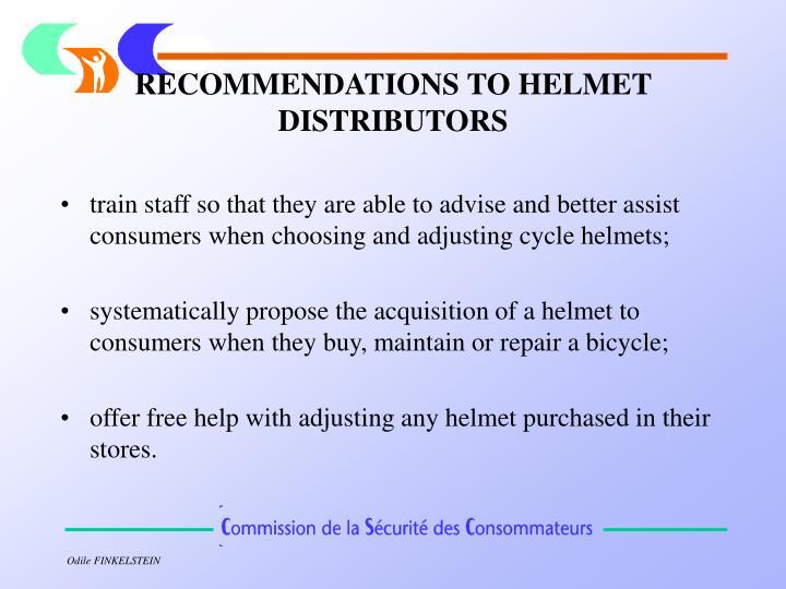 RECOMMENDATIONS TO HELMET DISTRIBUTORS