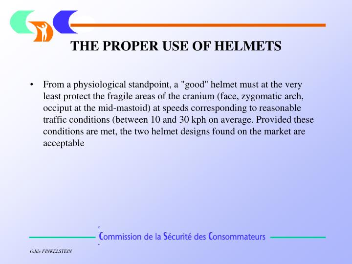 THE PROPER USE OF HELMETS