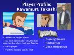 player profile kawamura takashi
