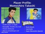 player profile momoshiro takeshi