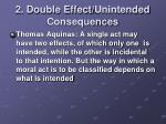2 double effect unintended consequences