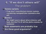 6 if we don t others will the problem
