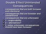 double effect unintended consequences
