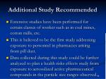 additional study recommended