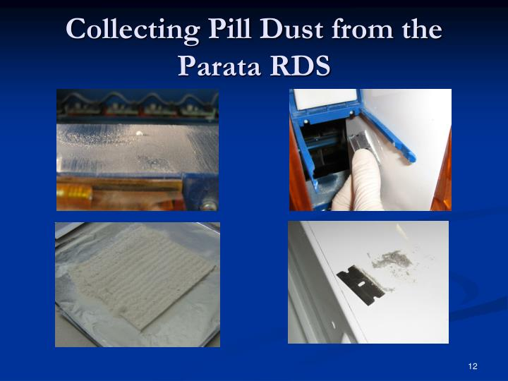Collecting Pill Dust from the Parata RDS