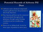 potential hazards of airborne pill dust