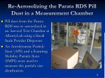 re aerosolizing the parata rds pill dust in a measurement chamber