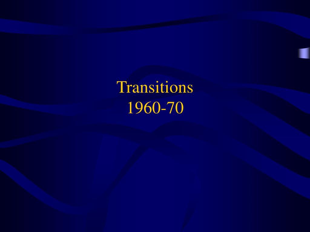 transitions 1960 70 l.