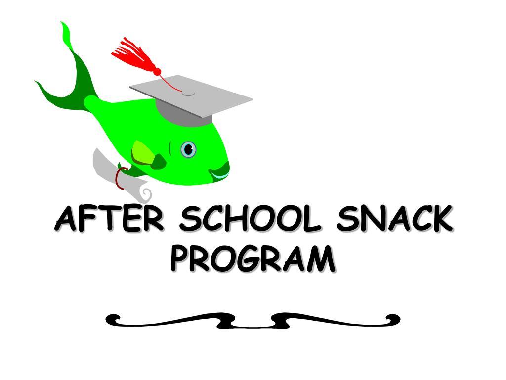 AFTER SCHOOL SNACK PROGRAM