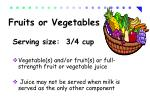 fruits or vegetables