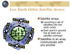 low earth orbits satellite arrays