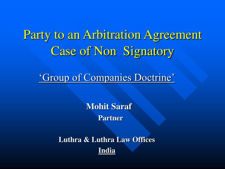 Ppt Party To An Arbitration Agreement Case Of Non Signatory