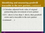 identifying and measuring goodwill traceable to the new partner continued