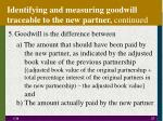 identifying and measuring goodwill traceable to the new partner continued27