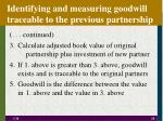 identifying and measuring goodwill traceable to the previous partnership20