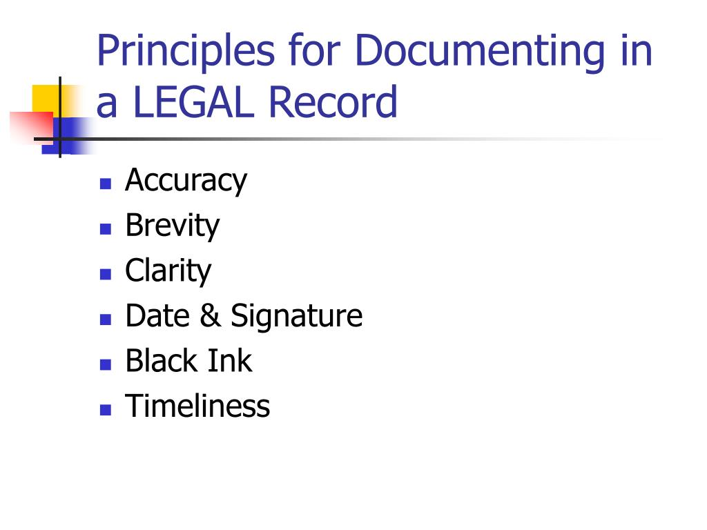 Principles for Documenting in a LEGAL Record