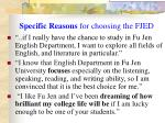 specific reasons for choosing the fjed