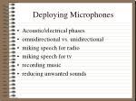 deploying microphones