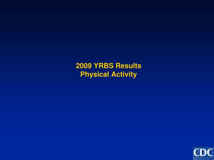 2009 yrbs results physical activity