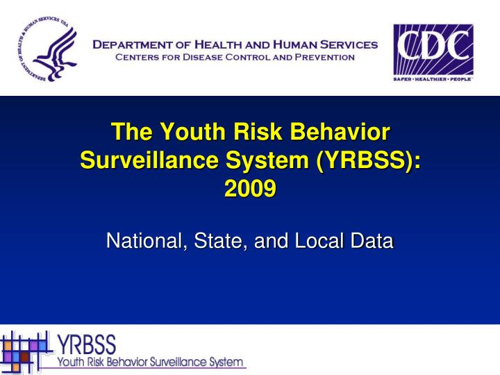 The youth risk behavior surveillance system yrbss 2009