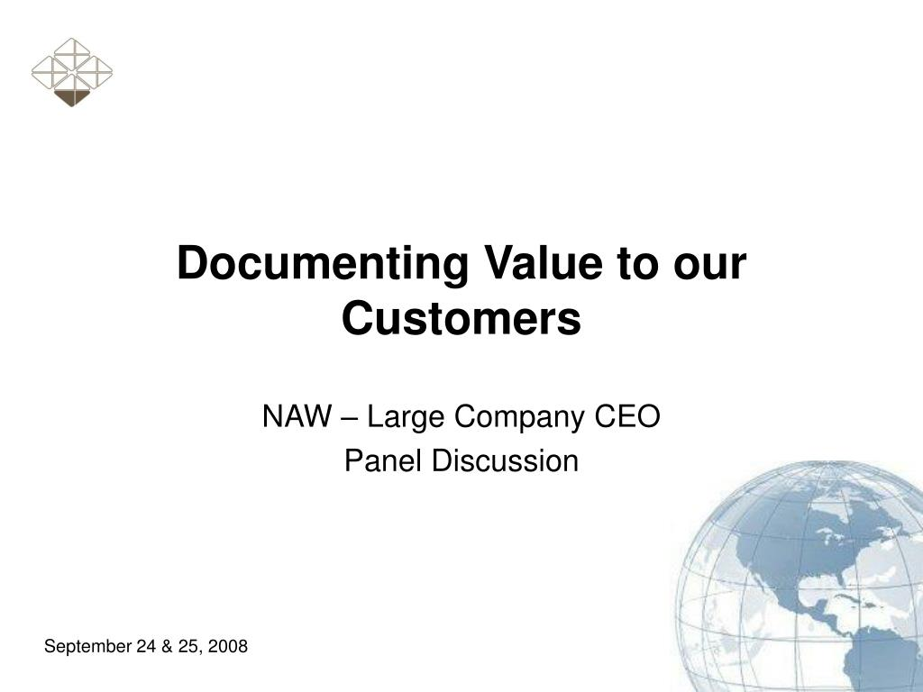 documenting value to our customers l.