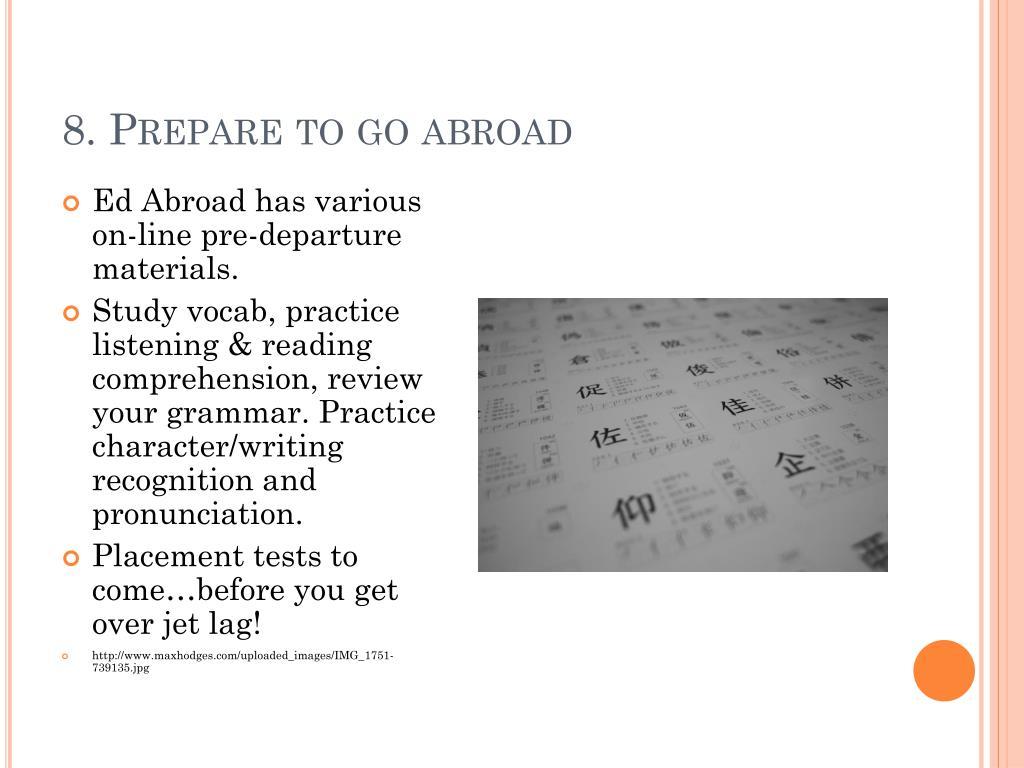 8. Prepare to go abroad