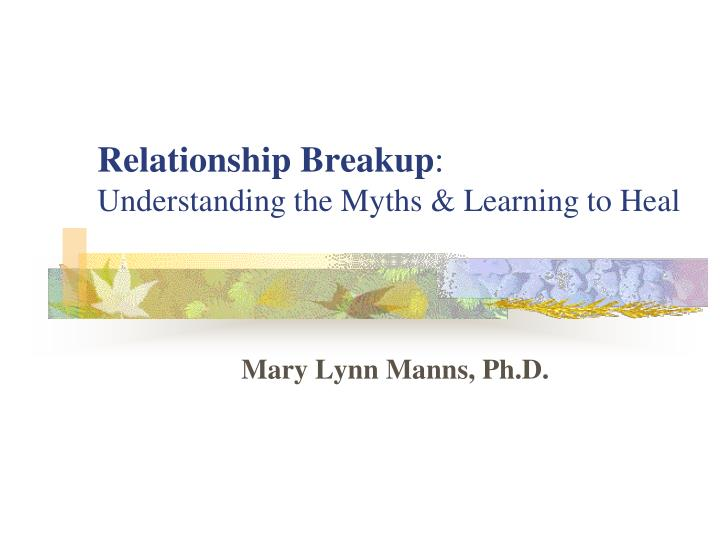 relationship breakup understanding the myths learning to heal n.