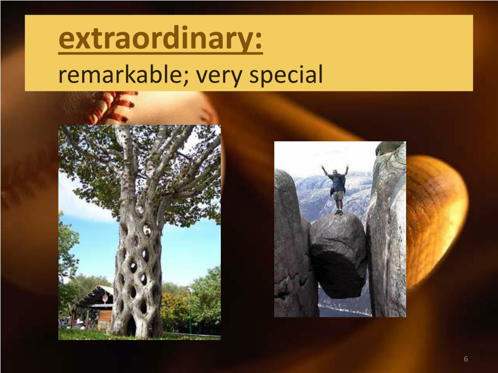 extraordinary: