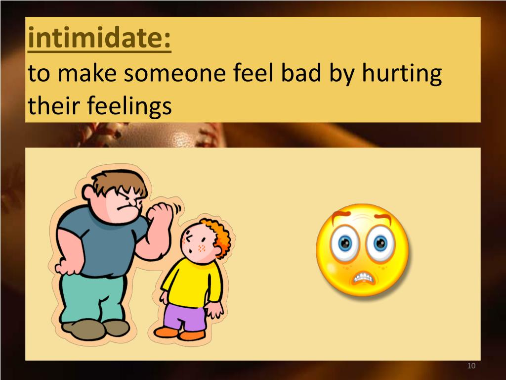 intimidate: