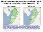 drawing recreation area boundaries to show separate recreation sites example 2 of 3