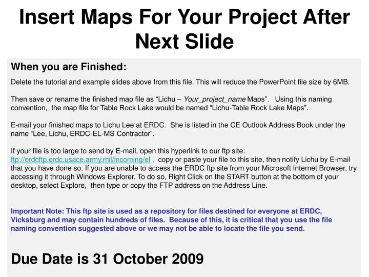 Insert Maps For Your Project After Next Slide