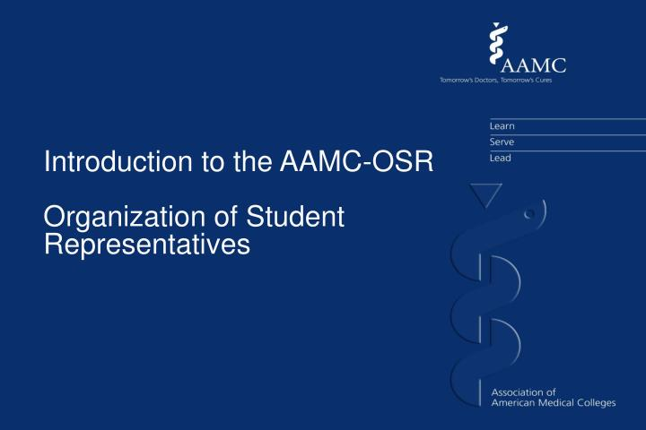 Introduction to the AAMC-OSR