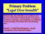 primary problem legal over breadth