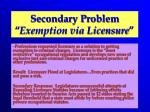 secondary problem exemption via licensure