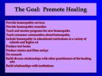 the goal promote healing