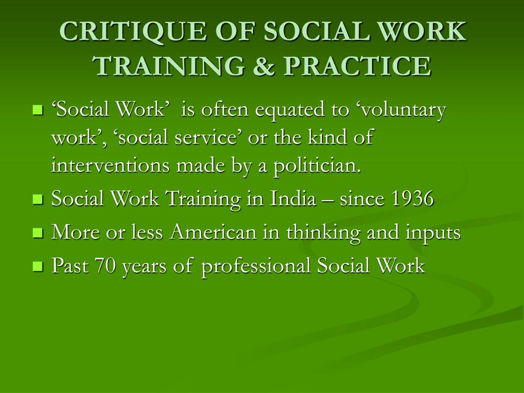 CRITIQUE OF SOCIAL WORK TRAINING & PRACTICE