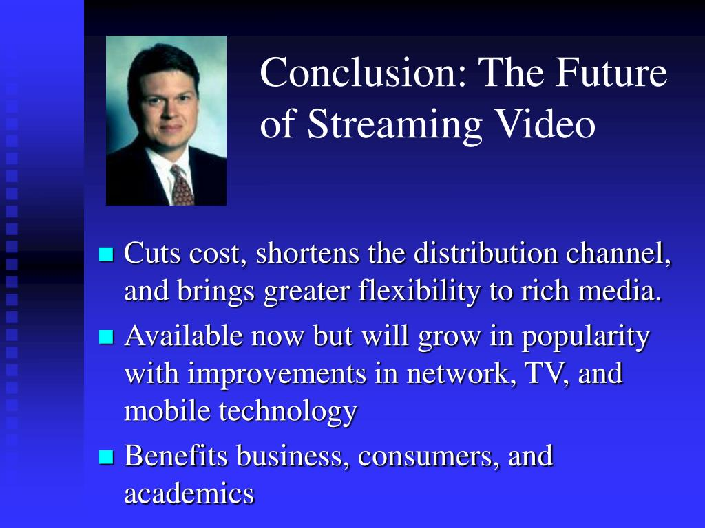Conclusion: The Future of Streaming Video