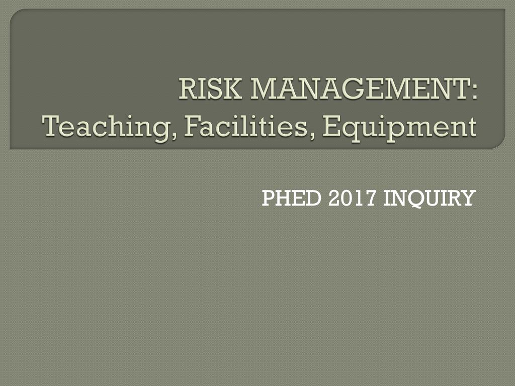 risk management teaching facilities equipment l.