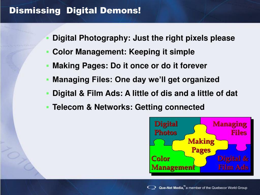 Dismissing  Digital Demons!