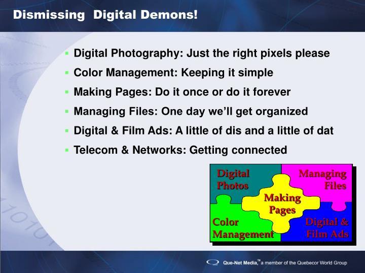 Dismissing digital demons