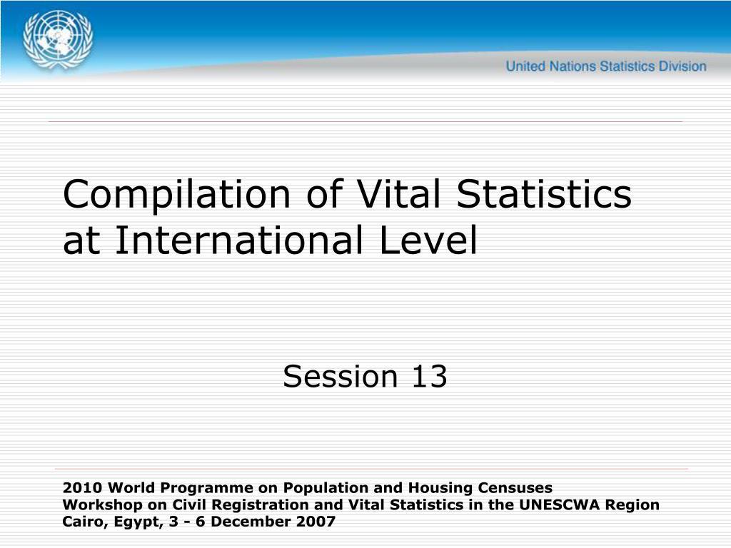 compilation of vital statistics at international level l.