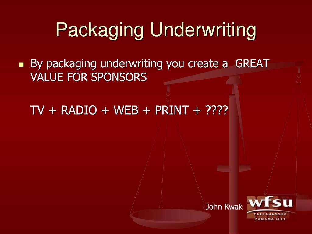 Packaging Underwriting