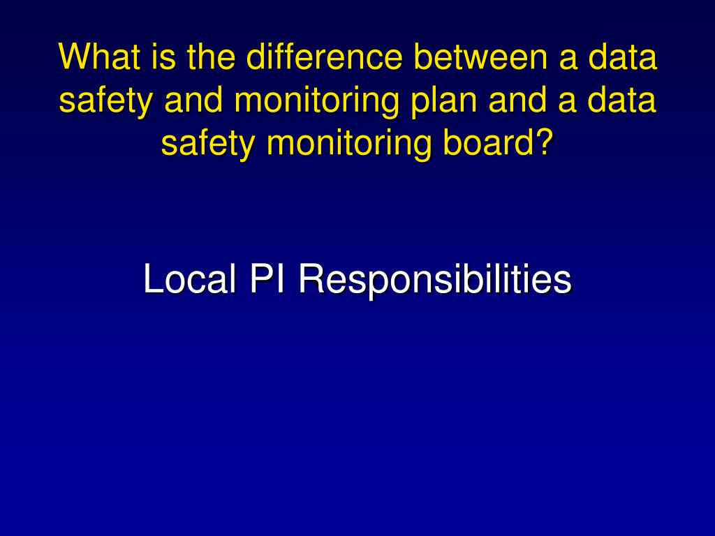 What is the difference between a data safety and monitoring plan and a data safety monitoring board?