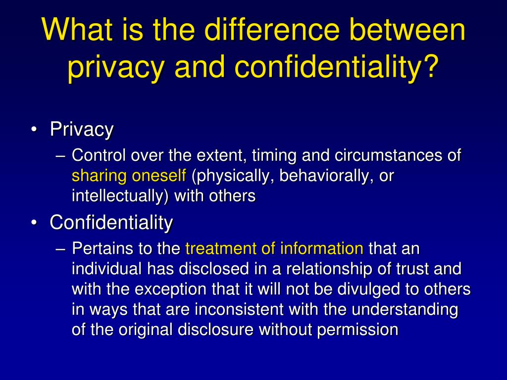 What is the difference between privacy and confidentiality?