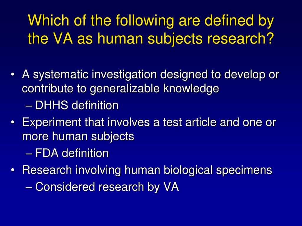 Which of the following are defined by the VA as human subjects research?