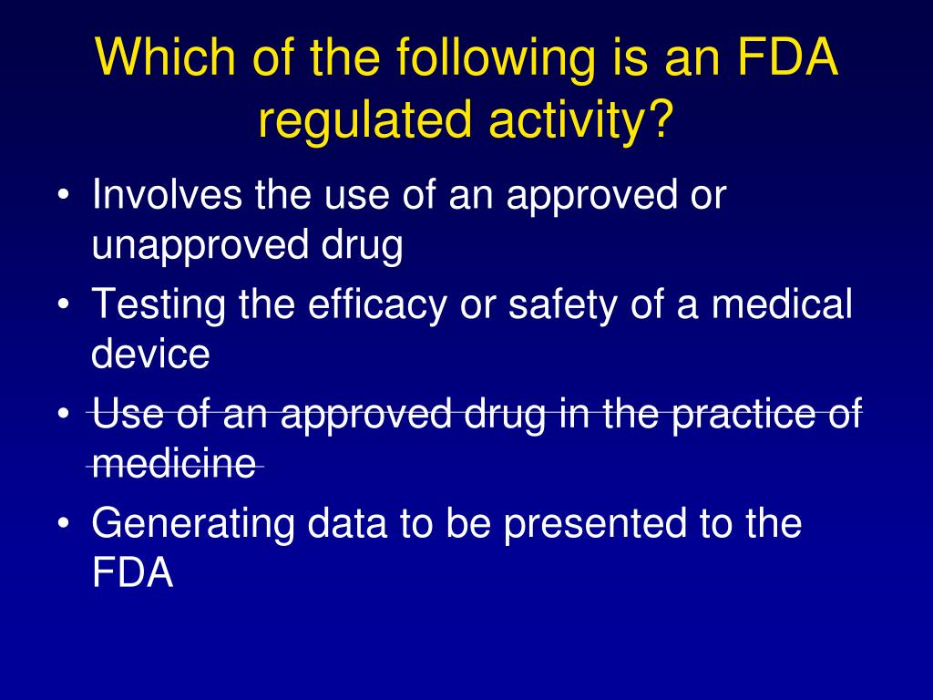 Which of the following is an FDA regulated activity?