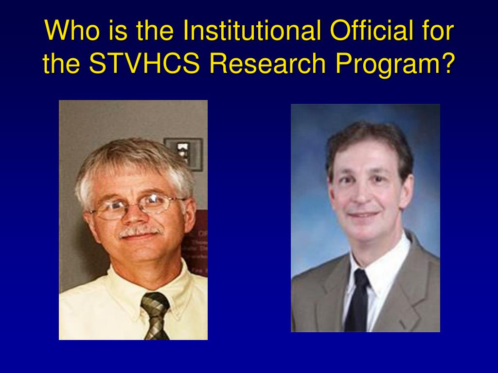 Who is the Institutional Official for the STVHCS Research Program?