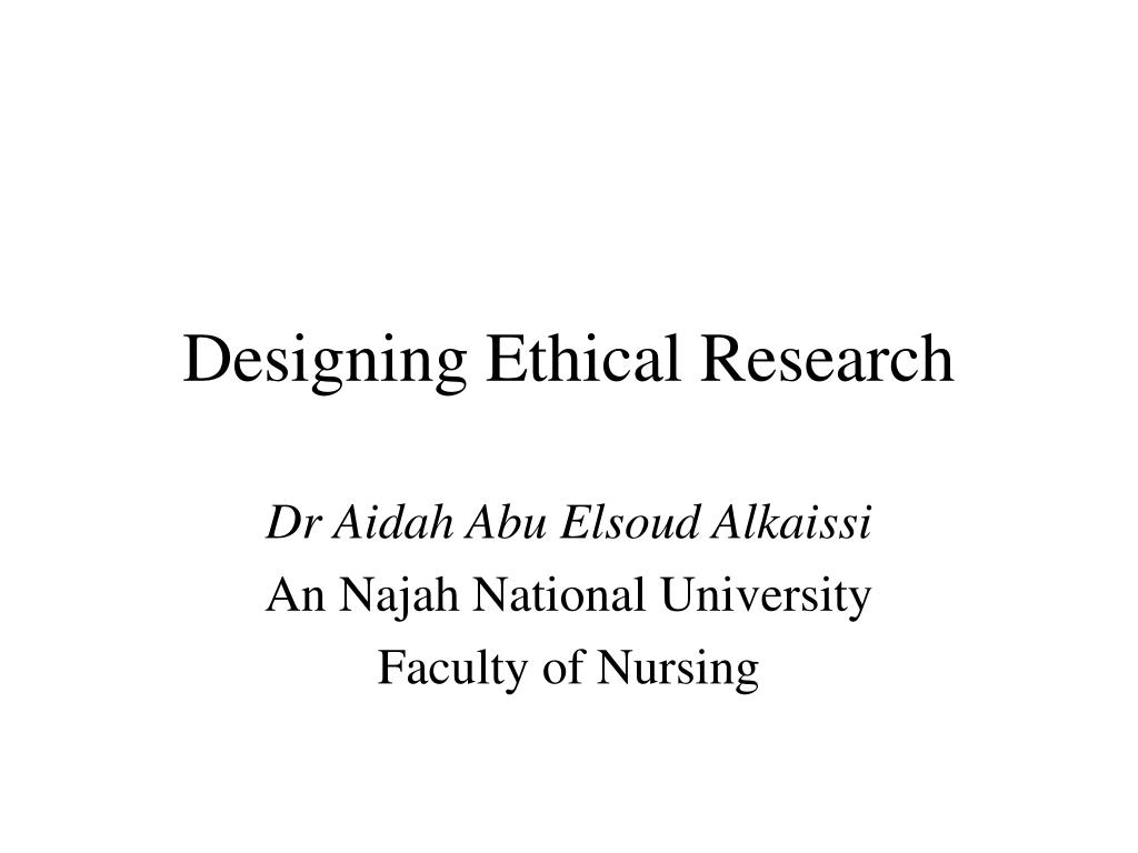 designing ethical research l.