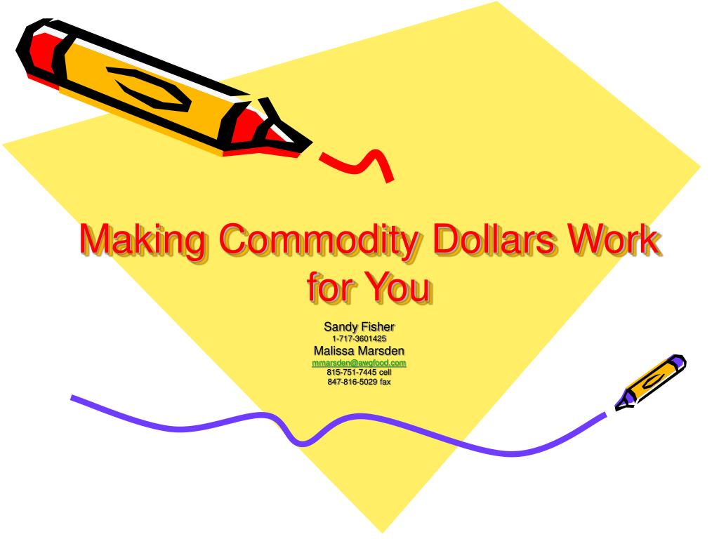 making commodity dollars work for you l.